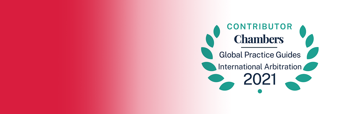S&A featured on the Chambers Global Practice Guide on International Arbitration 2021